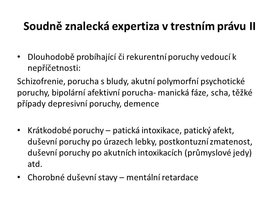 Soudně znalecká expertiza v trestním právu II Dlouhodobě probíhající či rekurentní poruchy vedoucí k nepříčetnosti: Schizofrenie, porucha s bludy, aku