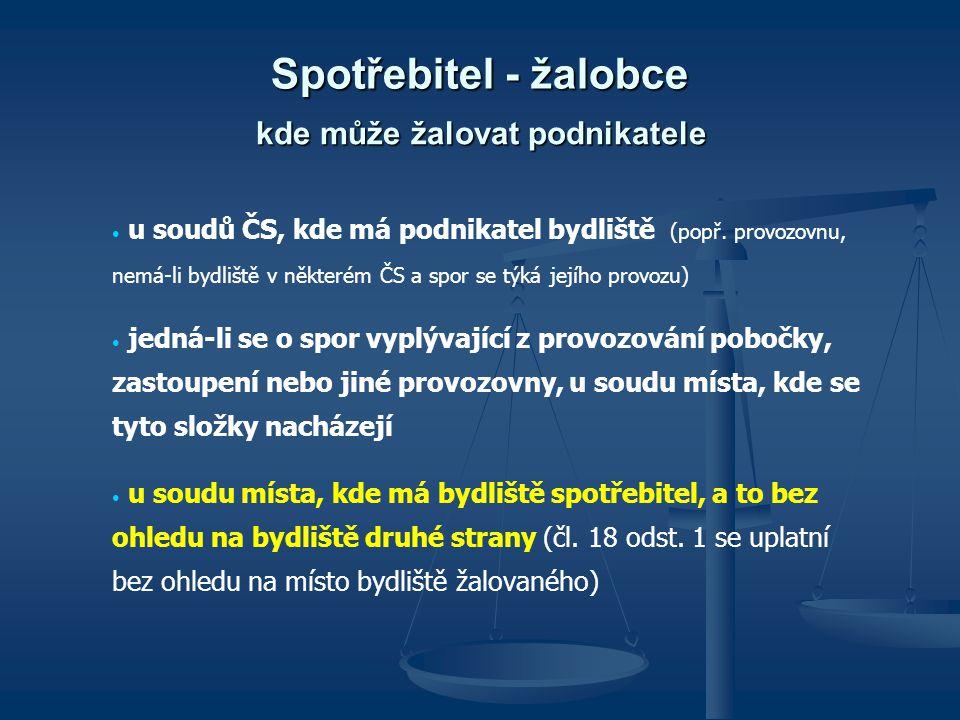 Spotřebitel - žalobce u soudů ČS, kde má podnikatel bydliště (popř.