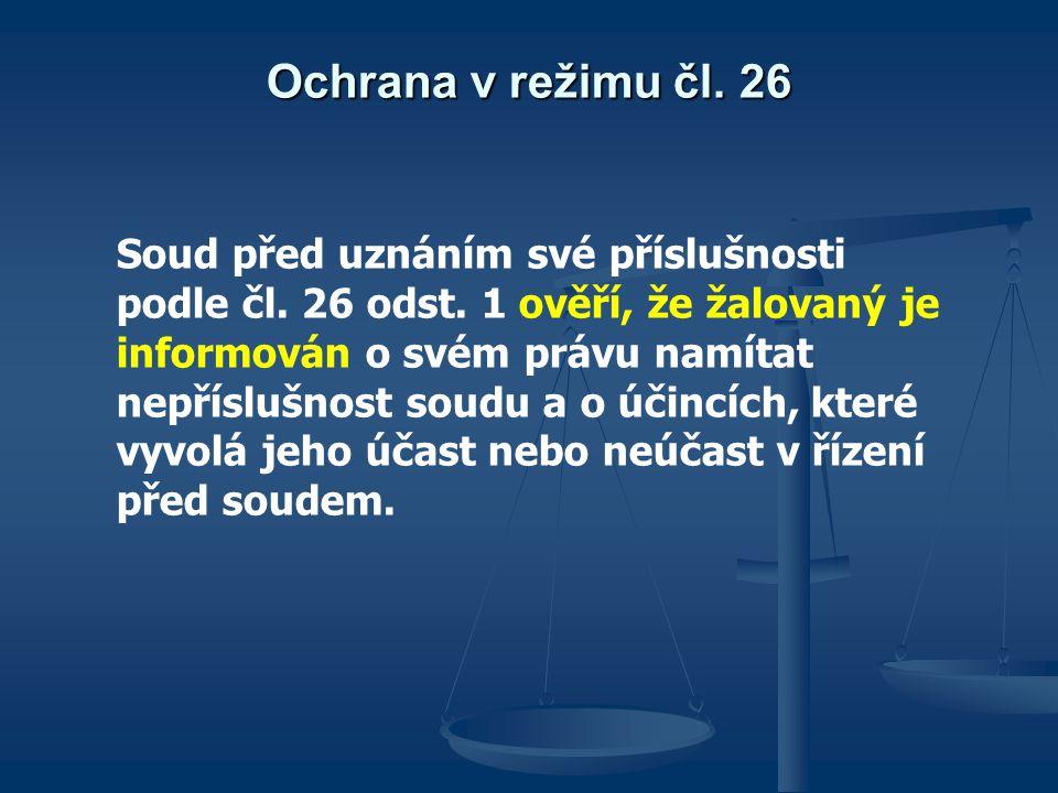 Ochrana v režimu čl. 26 Soud před uznáním své příslušnosti podle čl. 26 odst. 1 ověří, že žalovaný je informován o svém právu namítat nepříslušnost so