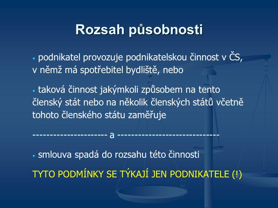 Rozsah působnosti podnikatel provozuje podnikatelskou činnost v ČS, v němž má spotřebitel bydliště, nebo taková činnost jakýmkoli způsobem na tento čl