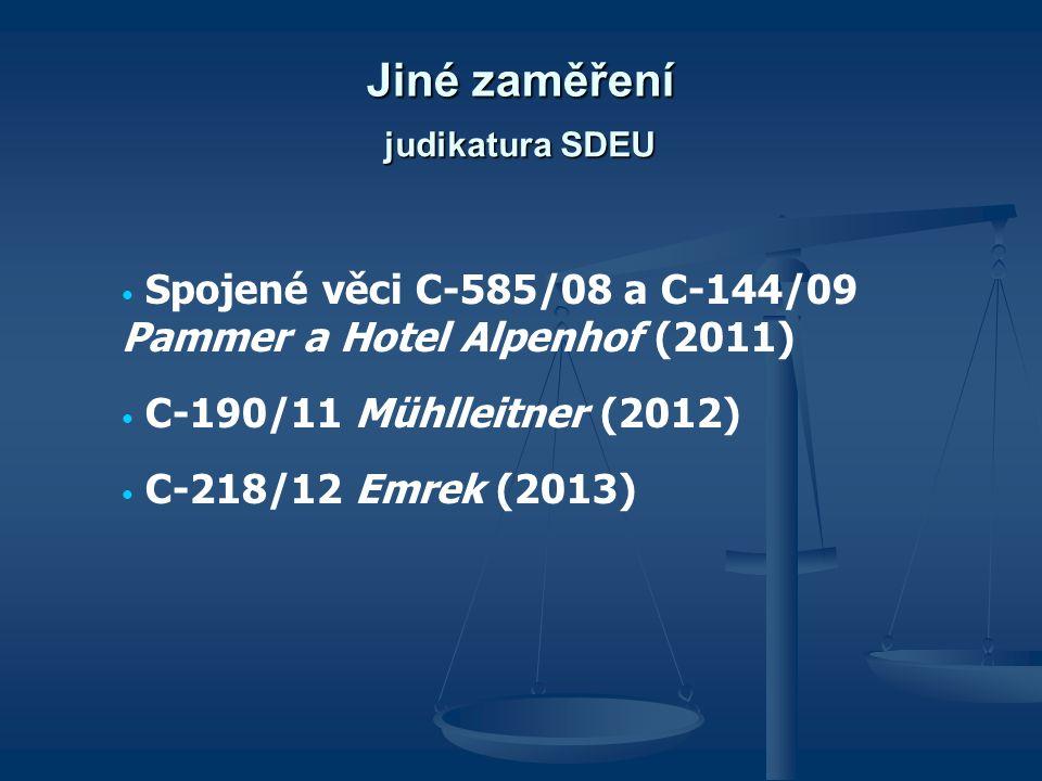 Spojené věci C-585/08 a C-144/09 Pammer a Hotel Alpenhof (2011) C-190/11 Mühlleitner (2012) C ‑ 218/12 Emrek (2013) judikatura SDEU