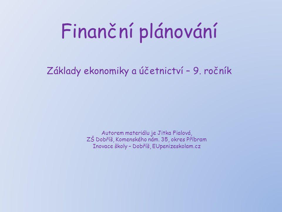 Finanční plánování Základy ekonomiky a účetnictví – 9.