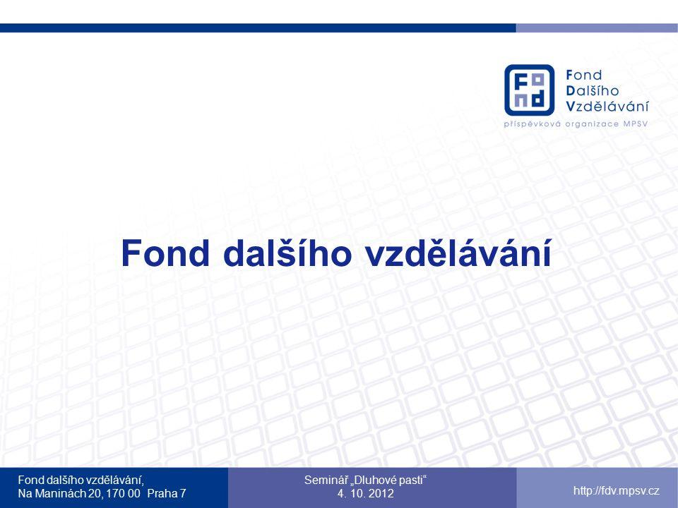 Fond dalšího vzdělávání, Na Maninách 20, 170 00 Praha 7 http://fdv.mpsv.cz Aktivity projektu Realizace školení v oblasti socioekonomických kompetencí pro uchazeče o zaměstnání  zahrnuje finanční gramotnost (tj.
