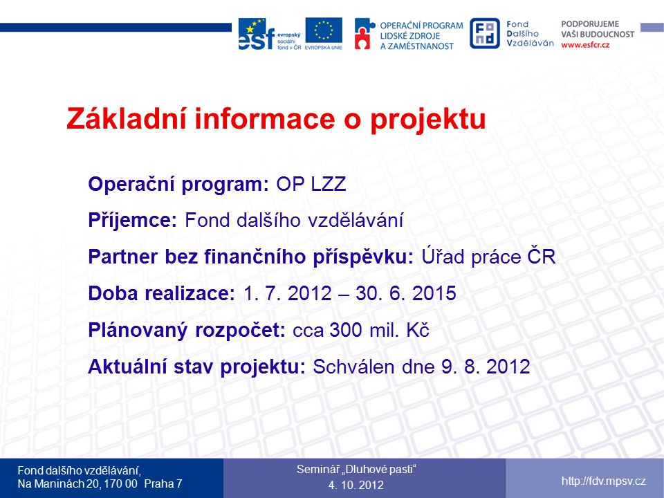 Fond dalšího vzdělávání, Na Maninách 20, 170 00 Praha 7 http://fdv.mpsv.cz Děkuji za pozornost.