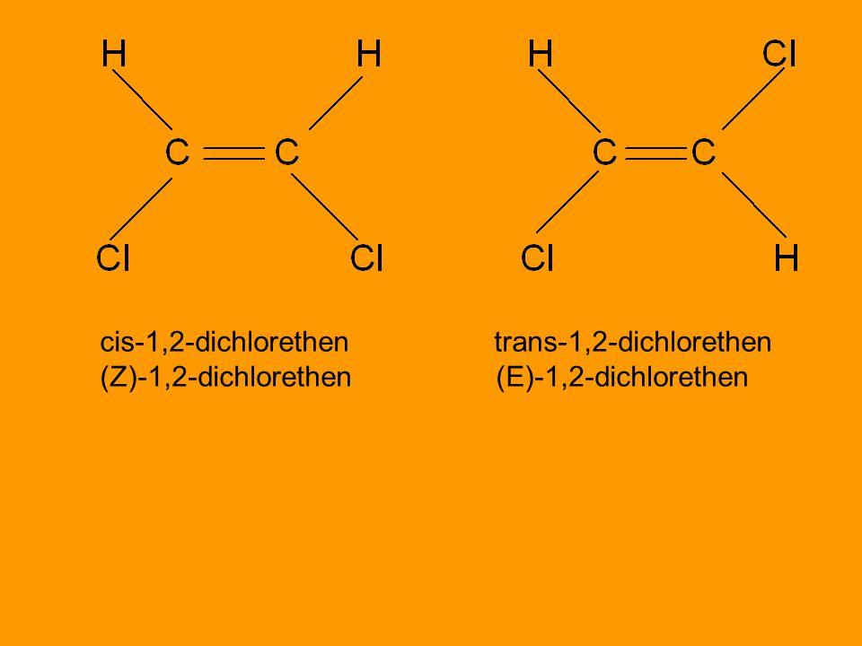 cis-1,2-dichlorethen trans-1,2-dichlorethen (Z)-1,2-dichlorethen (E)-1,2-dichlorethen