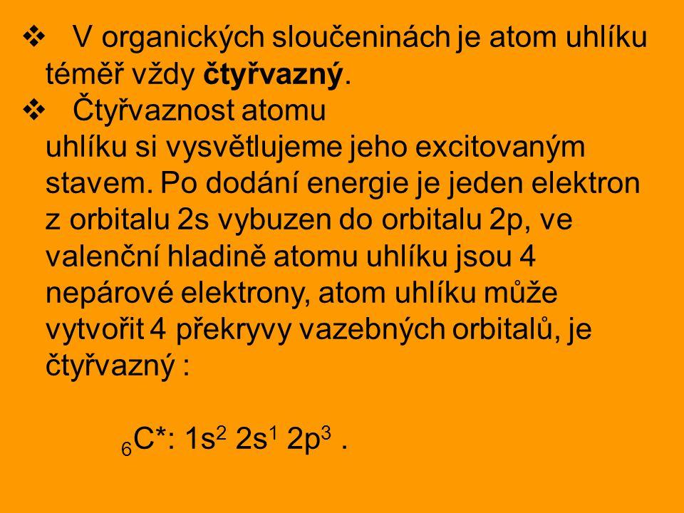  V organických sloučeninách je atom uhlíku téměř vždy čtyřvazný.  Čtyřvaznost atomu uhlíku si vysvětlujeme jeho excitovaným stavem. Po dodání energi