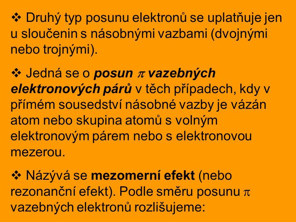  Druhý typ posunu elektronů se uplatňuje jen u sloučenin s násobnými vazbami (dvojnými nebo trojnými).  Jedná se o posun  vazebných elektronových p