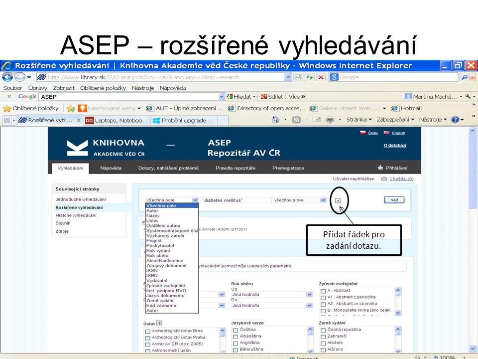 ASEP – rozšířené vyhledávání Přidat řádek pro zadání dotazu.
