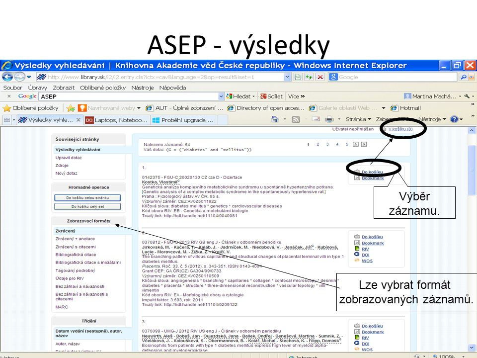 ASEP - výsledky Lze vybrat formát zobrazovaných záznamů. Výběr záznamu.