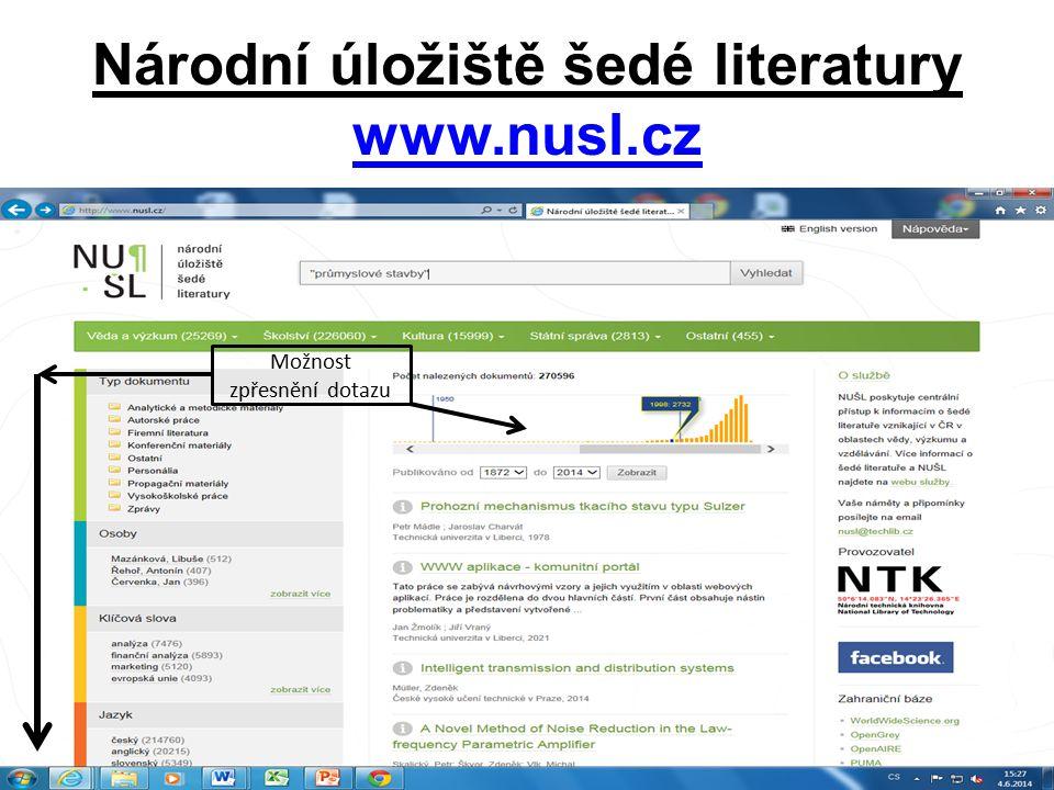 Národní úložiště šedé literatury www.nusl.cz www.nusl.cz Možnost zpřesnění dotazu