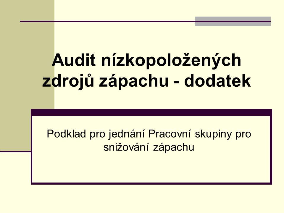 Audit nízkopoložených zdrojů zápachu - dodatek Podklad pro jednání Pracovní skupiny pro snižování zápachu