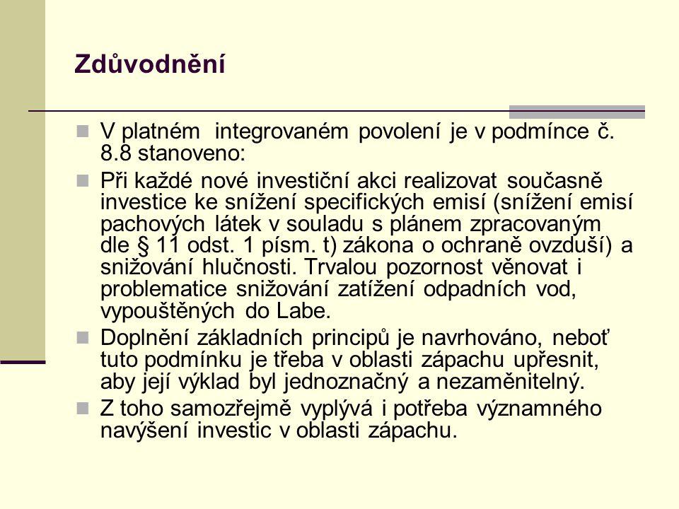 Zdůvodnění V platném integrovaném povolení je v podmínce č. 8.8 stanoveno: Při každé nové investiční akci realizovat současně investice ke snížení spe