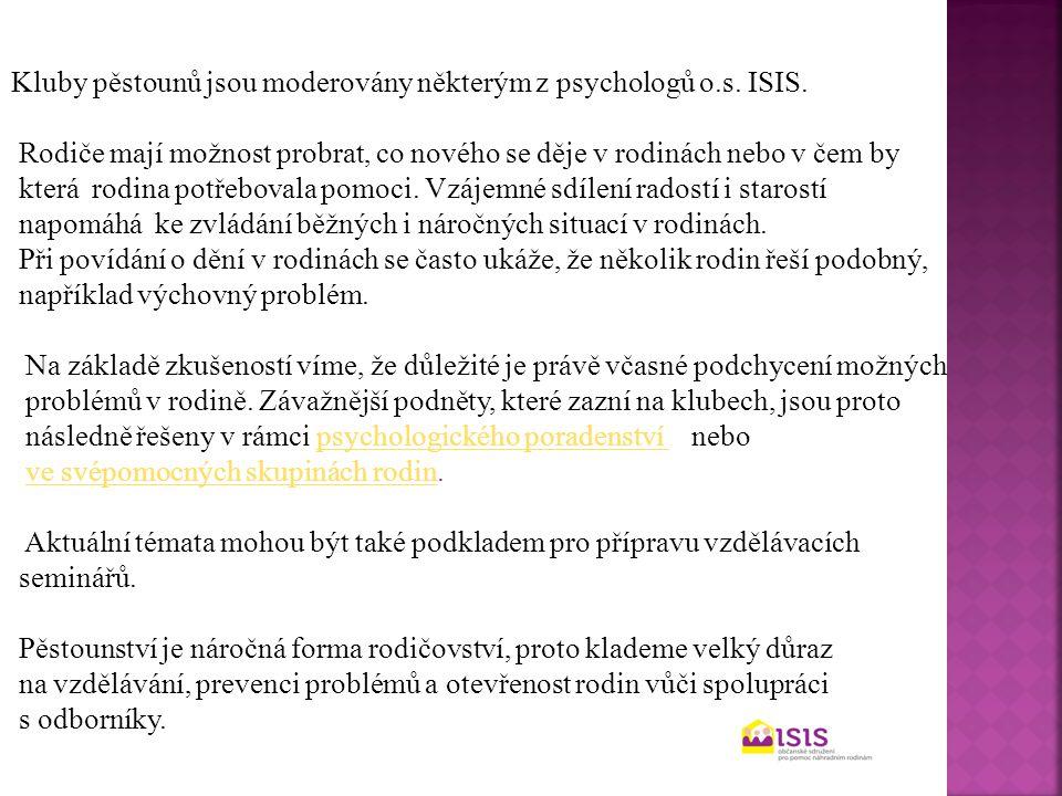 Kluby pěstounů jsou moderovány některým z psychologů o.s.