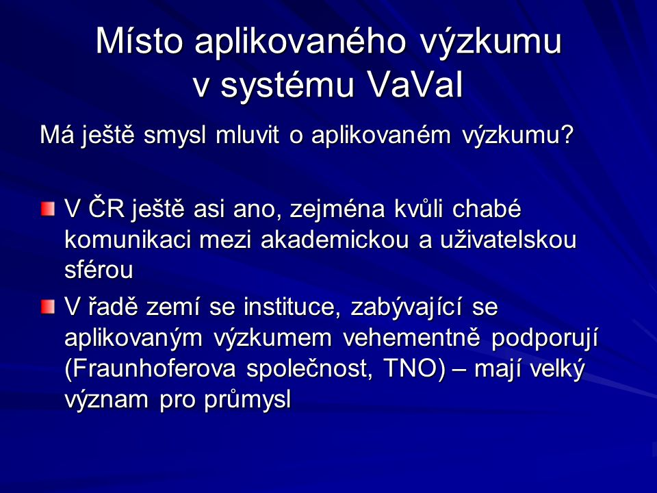 Existuje v ČR aplikovaný výzkum (nebo ne).