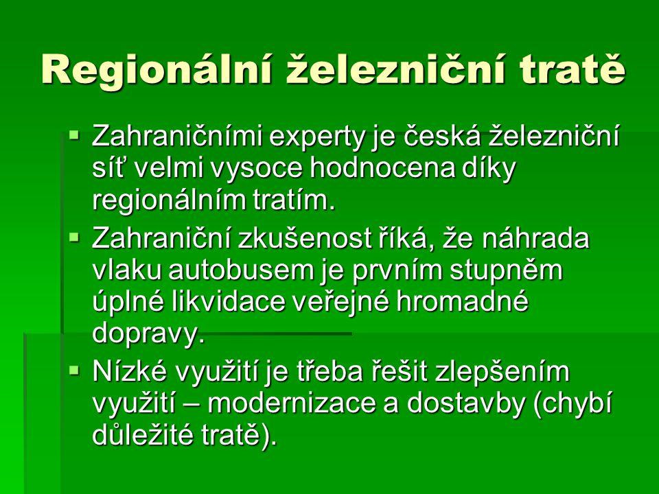 Regionální železniční tratě  Zahraničními experty je česká železniční síť velmi vysoce hodnocena díky regionálním tratím.