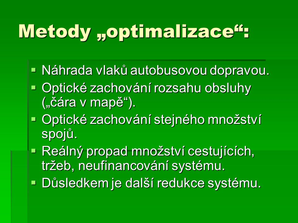 """Metody """"optimalizace :  Náhrada vlaků autobusovou dopravou."""