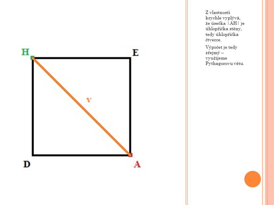 Z vlastností krychle vyplývá, že úsečka |AH| je úhlopříčka stěny, tedy úhlopříčka čtverce. Výpočet je tedy zřejmý – využijeme Pythagorovu větu.