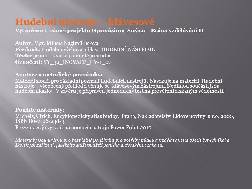 Hudební nástroje – klávesové Vytvořeno v rámci projektu Gymnázium Sušice – Brána vzdělávání II Autor: Mgr.