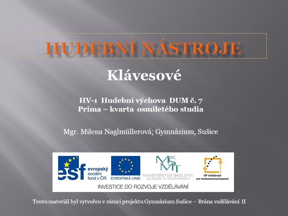 HV-1 Hudební výchova DUM č. 7 Prima – kvarta osmiletého studia Mgr.