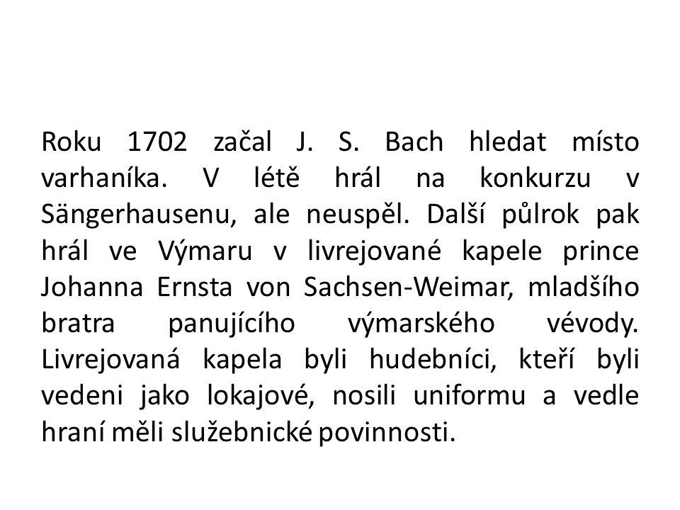 Roku 1702 začal J. S. Bach hledat místo varhaníka.
