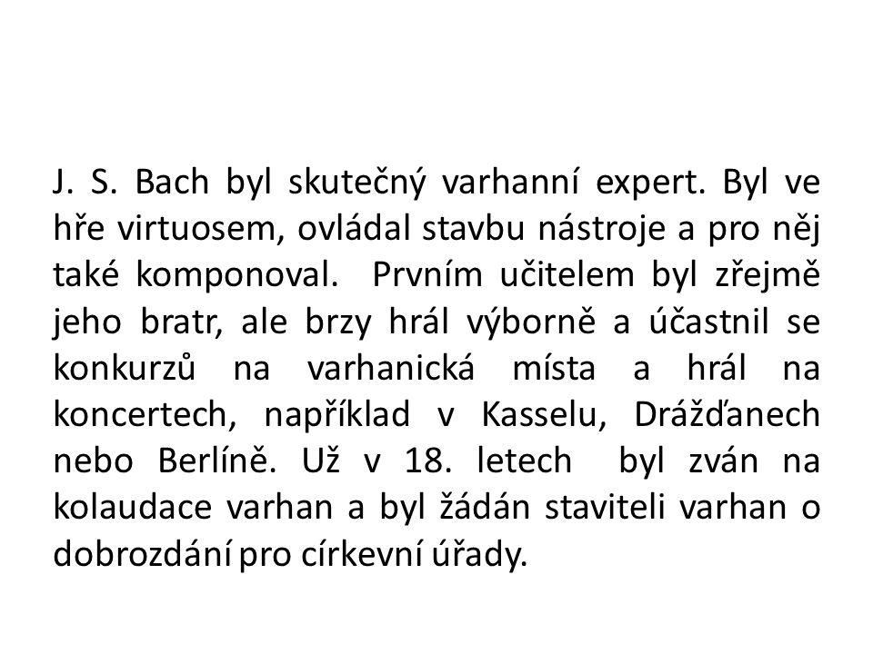J. S. Bach byl skutečný varhanní expert.