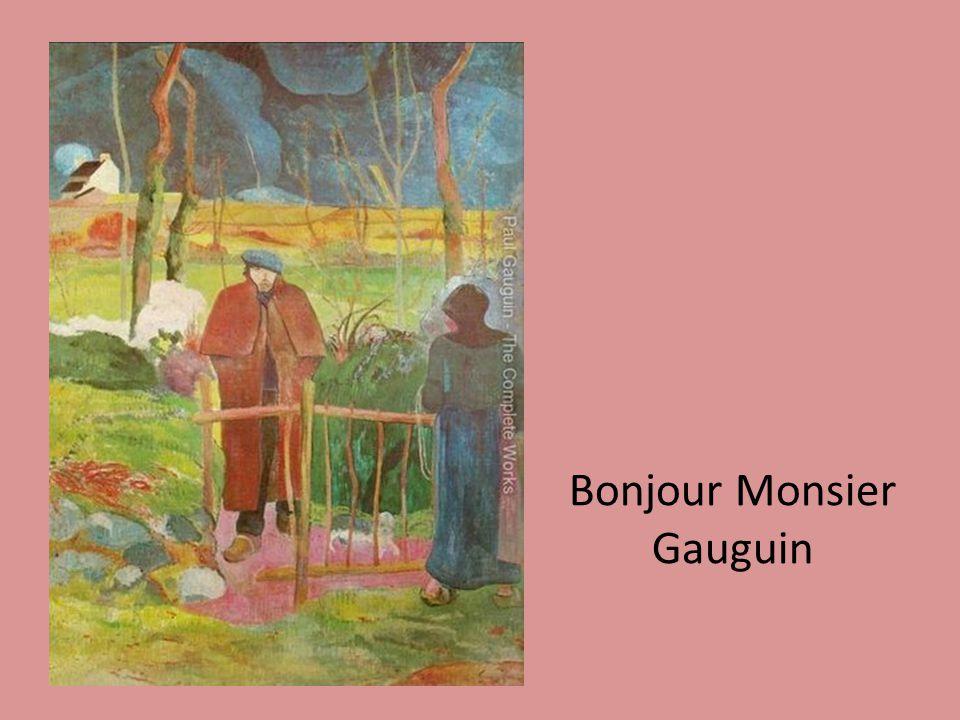 Bonjour Monsier Gauguin
