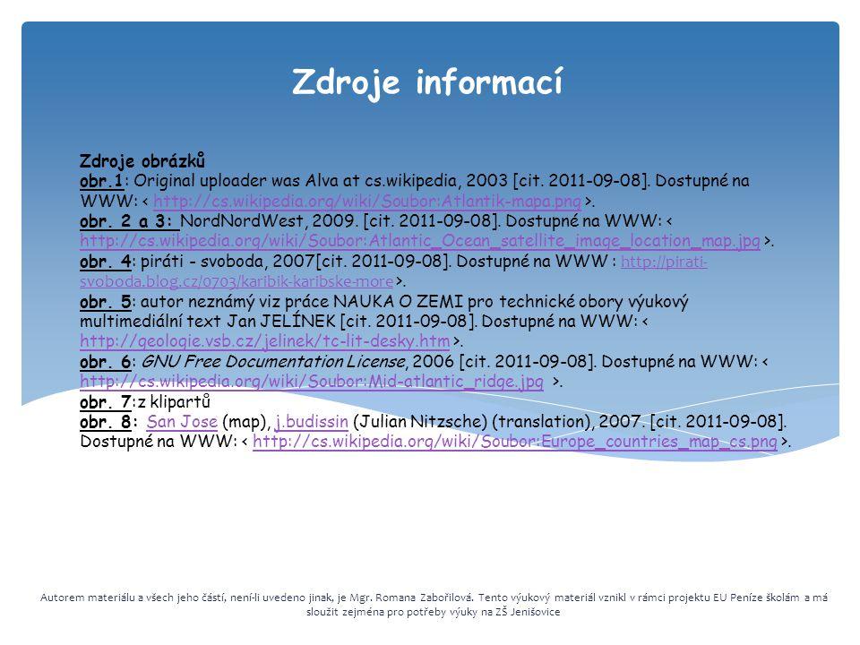 Zdroje informací Autorem materiálu a všech jeho částí, není-li uvedeno jinak, je Mgr.