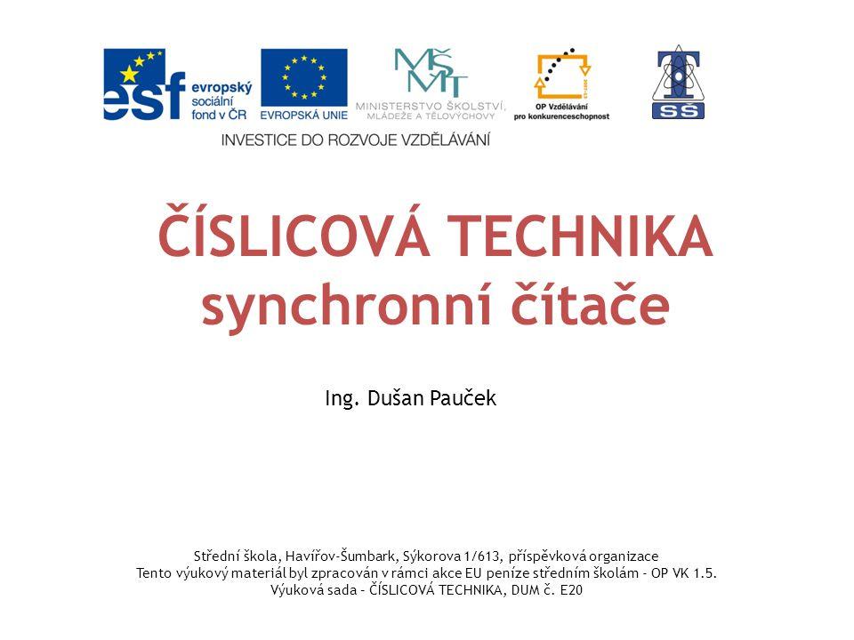 ČÍSLICOVÁ TECHNIKA synchronní čítače Ing.