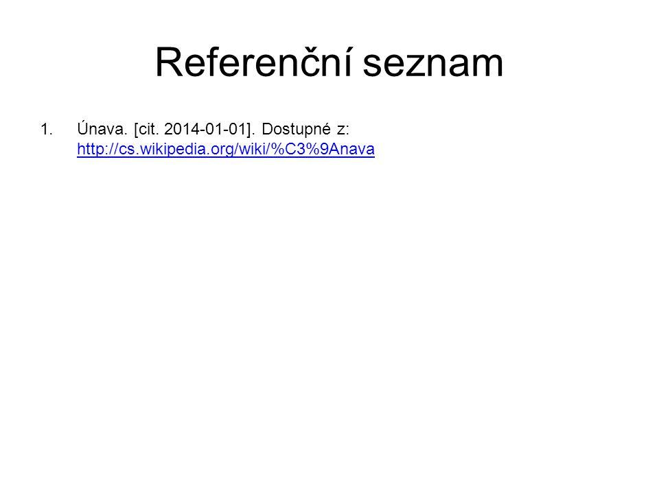 Referenční seznam 1.Únava. [cit. 2014-01-01].