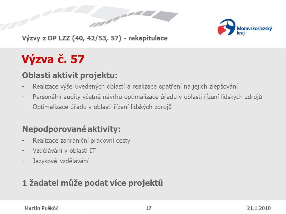 Výzvy z OP LZZ (40, 42/53, 57) - rekapitulace Martin Puškáč 17 21.1.2010 Výzva č.