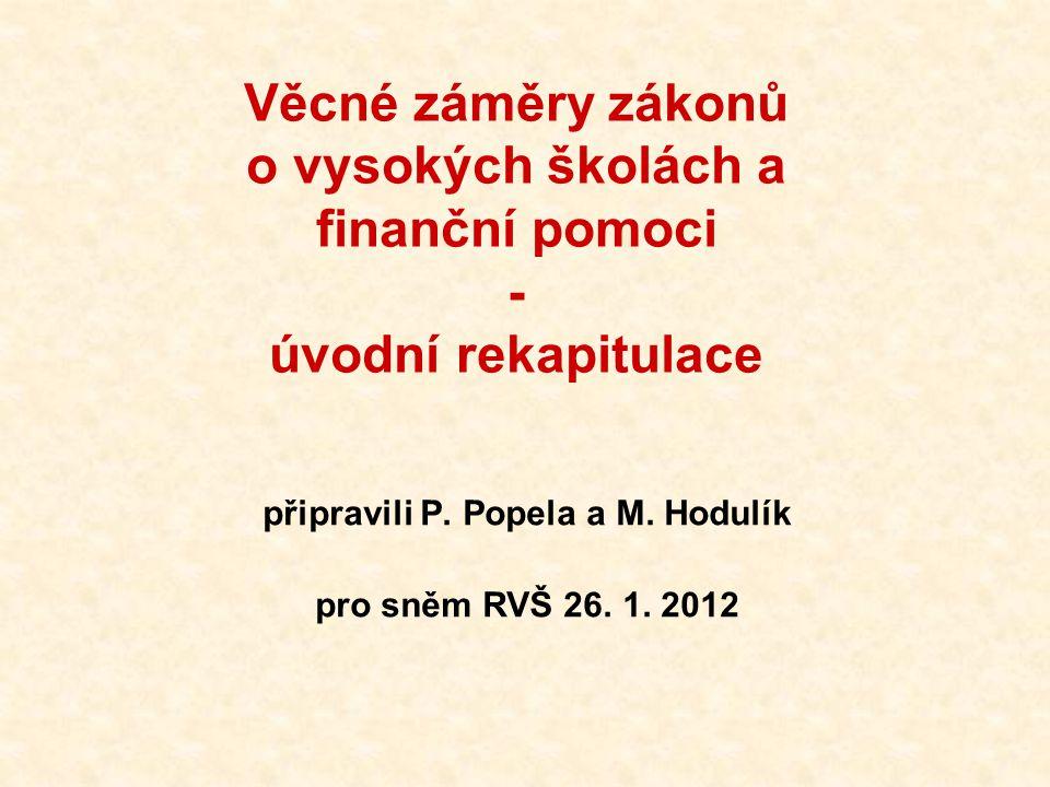 Věcné záměry zákonů o vysokých školách a finanční pomoci - úvodní rekapitulace připravili P.