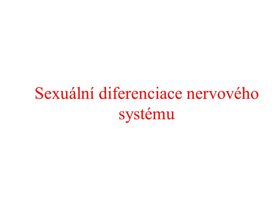 """Sexuální diferenciace reprodukčního systému je základní charakteristika vývoje Vývoj varlat závisí na """"Testis Determining Factor Sexuální diferenciace interních a externích genitálií a dalších struktur vč."""