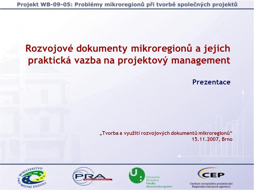 """Rozvojové dokumenty mikroregionů a jejich praktická vazba na projektový management Prezentace """"Tvorba a využití rozvojových dokumentů mikroregionů"""" 15"""