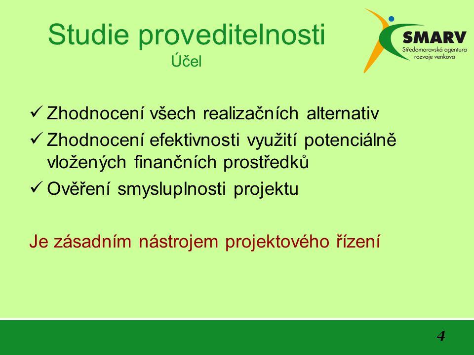 4 Studie proveditelnosti Účel Zhodnocení všech realizačních alternativ Zhodnocení efektivnosti využití potenciálně vložených finančních prostředků Ověření smysluplnosti projektu Je zásadním nástrojem projektového řízení