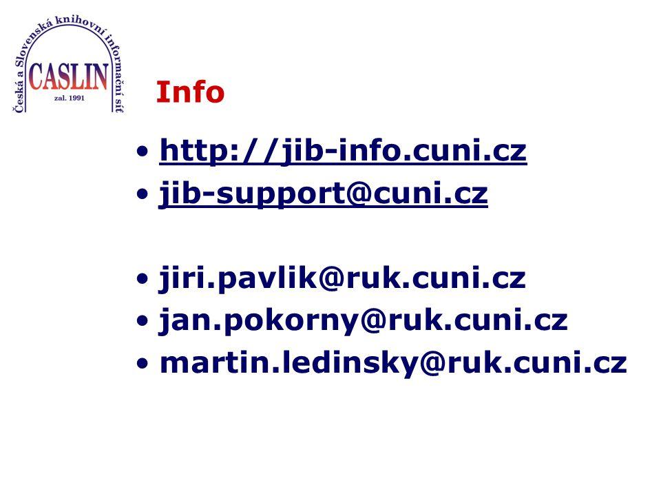 Info http://jib-info.cuni.cz jib-support@cuni.cz jiri.pavlik@ruk.cuni.cz jan.pokorny@ruk.cuni.cz martin.ledinsky@ruk.cuni.cz