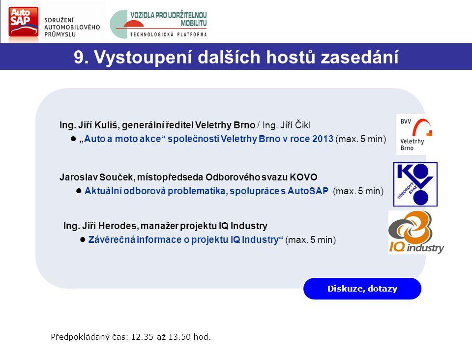 9. Vystoupení dalších hostů zasedání Předpokládaný čas: 12.35 až 13.50 hod.