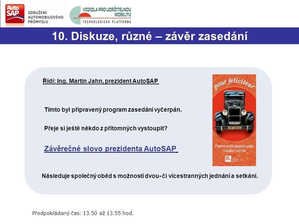 10. Diskuze, různé – závěr zasedání Řídí: Ing.
