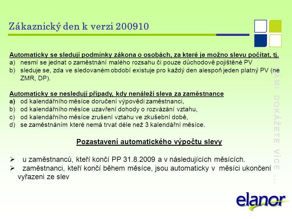 S NÁMI DOKÁŽETE VÍCE...Zákaznický den k verzi 200910 Náhrada mzdy při DPN Dle zákona 326/2009 Sb.