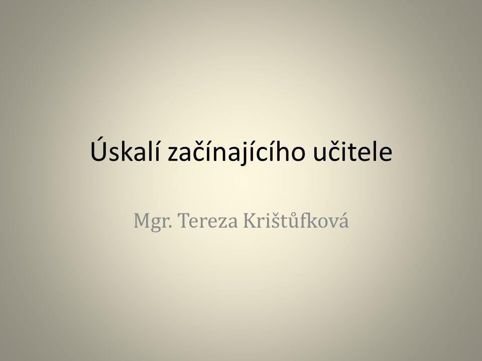 Úskalí začínajícího učitele Mgr. Tereza Krištůfková