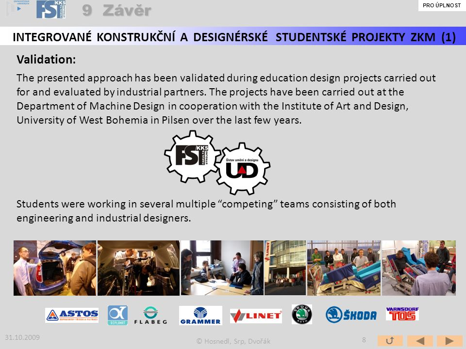 Validation: The presented approach has been validated during education design projects carried out for and evaluated by industrial partners.