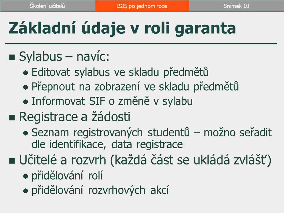 Základní údaje v roli garanta Sylabus – navíc: Editovat sylabus ve skladu předmětů Přepnout na zobrazení ve skladu předmětů Informovat SIF o změně v s