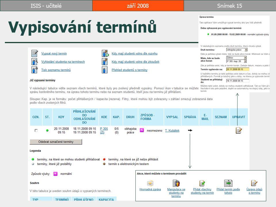 Vypisování termínů září 2008Snímek 15ISIS - učitelé