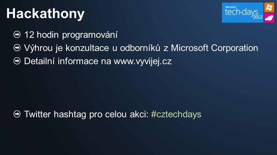 12 hodin programování Výhrou je konzultace u odborníků z Microsoft Corporation Detailní informace na www.vyvijej.cz Twitter hashtag pro celou akci: #cztechdays Hackathony