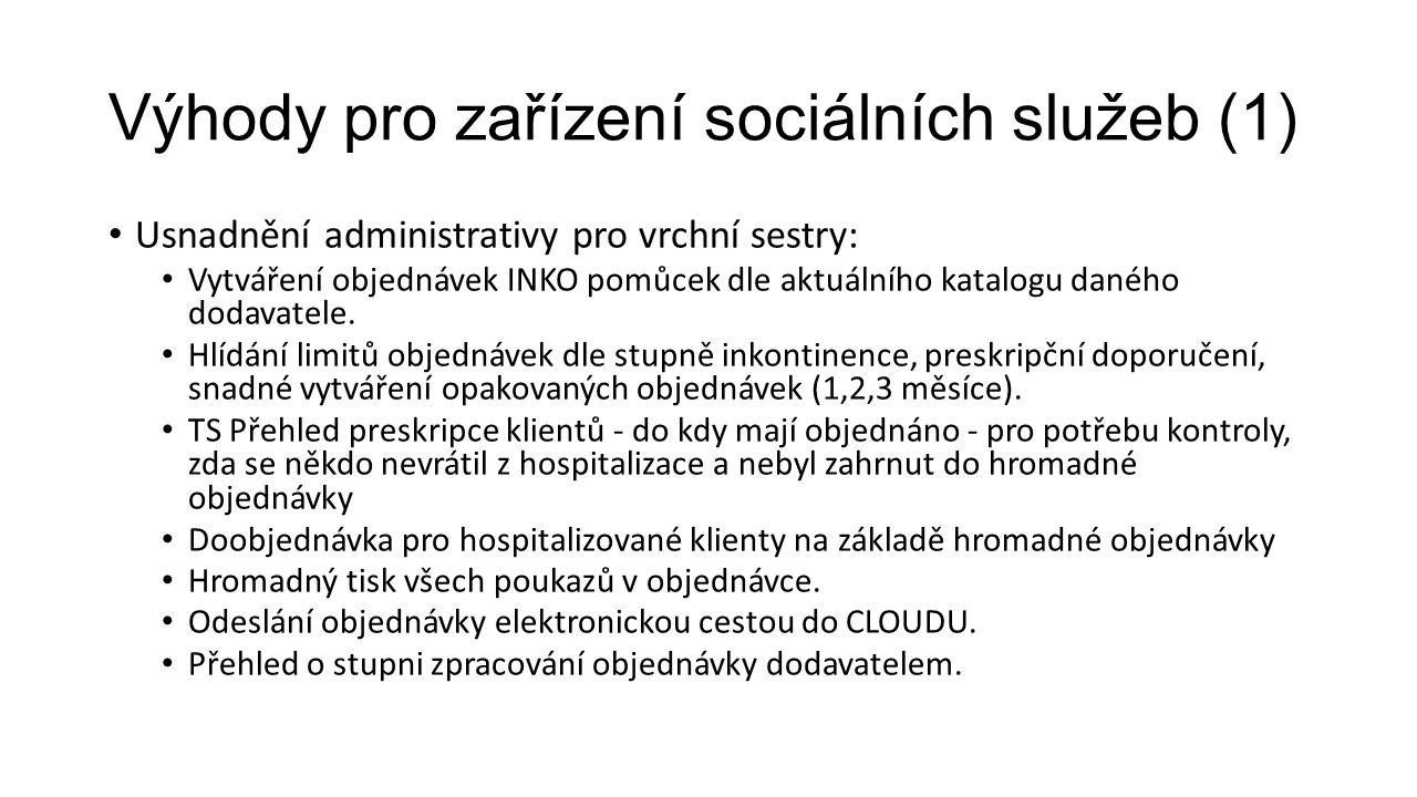Výhody pro zařízení sociálních služeb (1) Usnadnění administrativy pro vrchní sestry: Vytváření objednávek INKO pomůcek dle aktuálního katalogu daného