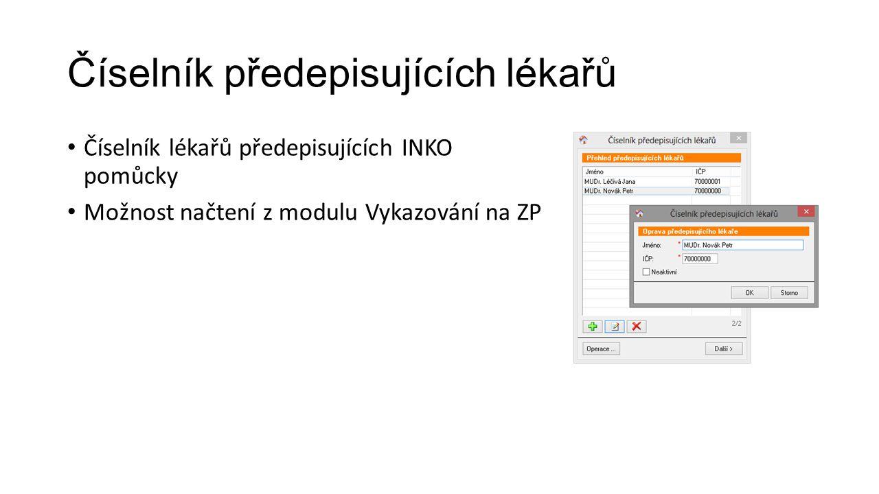 Číselník předepisujících lékařů Číselník lékařů předepisujících INKO pomůcky Možnost načtení z modulu Vykazování na ZP
