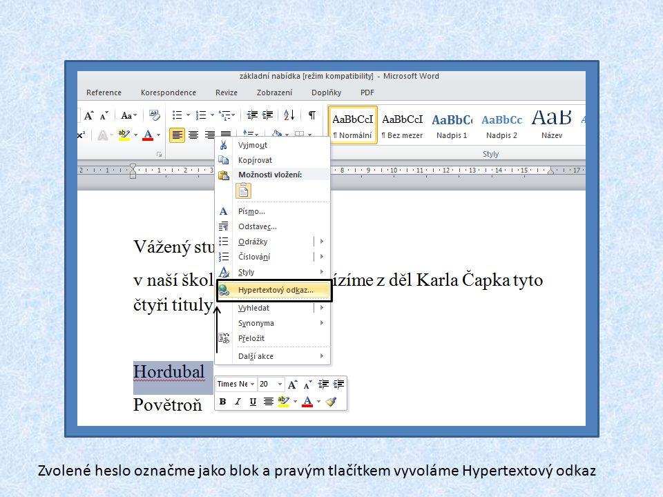 Zvolené heslo označme jako blok a pravým tlačítkem vyvoláme Hypertextový odkaz