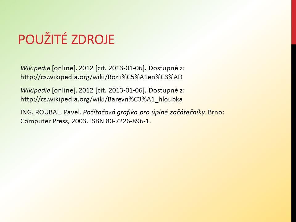 POUŽITÉ ZDROJE Wikipedie [online]. 2012 [cit. 2013-01-06]. Dostupné z: http://cs.wikipedia.org/wiki/Rozli%C5%A1en%C3%AD Wikipedie [online]. 2012 [cit.