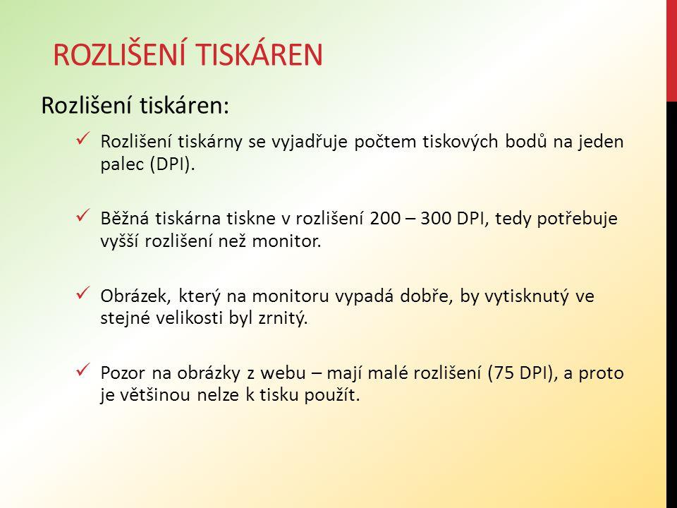 Rozlišení tiskáren: Rozlišení tiskárny se vyjadřuje počtem tiskových bodů na jeden palec (DPI). Běžná tiskárna tiskne v rozlišení 200 – 300 DPI, tedy