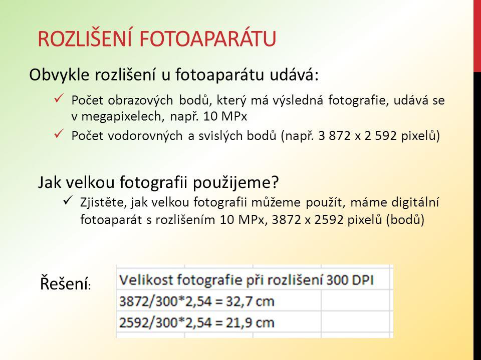 Obvykle rozlišení u fotoaparátu udává: Počet obrazových bodů, který má výsledná fotografie, udává se v megapixelech, např. 10 MPx Počet vodorovných a