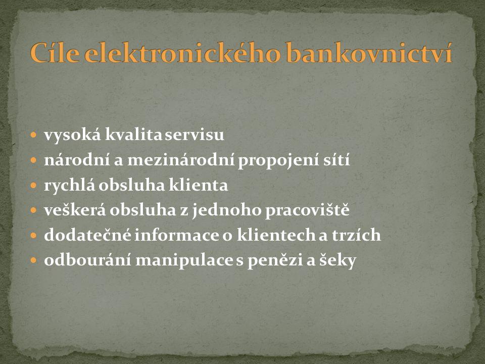 vysoká kvalita servisu národní a mezinárodní propojení sítí rychlá obsluha klienta veškerá obsluha z jednoho pracoviště dodatečné informace o klientech a trzích odbourání manipulace s penězi a šeky